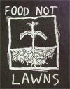 """Food Not Lawns"""